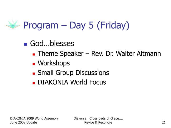 Program – Day 5 (Friday)