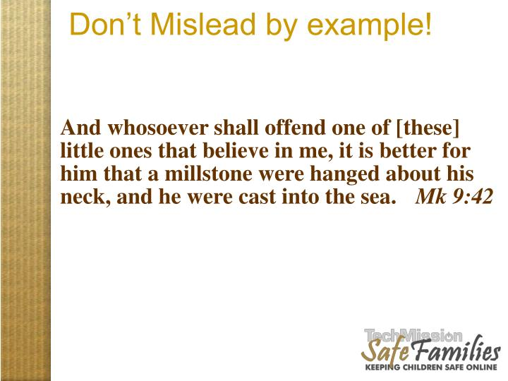 Don't Mislead by example!