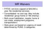 mr waivers