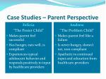 case studies parent perspective