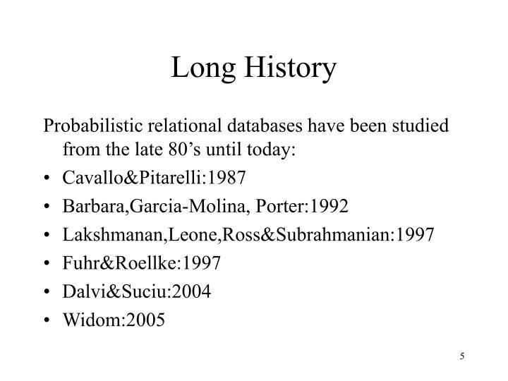Long History