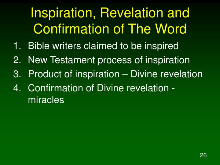 Inspiration, Revelation and Confirmation of The Word