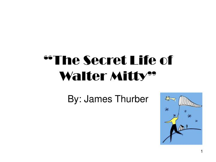 a short review of the secret life of walter mitty a short story by james thurber The secret life of walter mitty review:  casting for james thurber's put-upon hero walter mitty  short story the secret life of walter mitty can be.