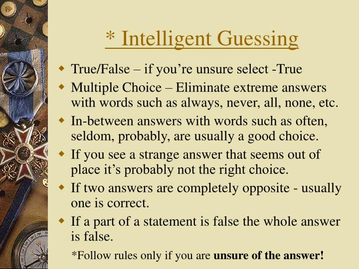 * Intelligent Guessing