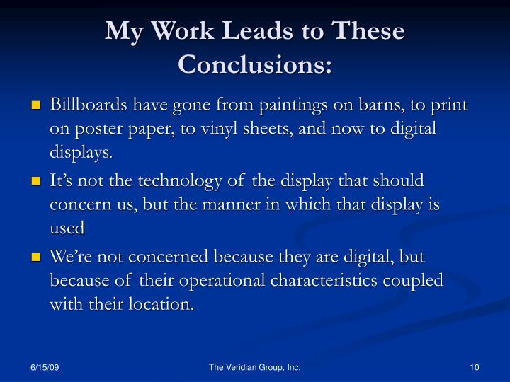 My Work Leads to These Conclusions: