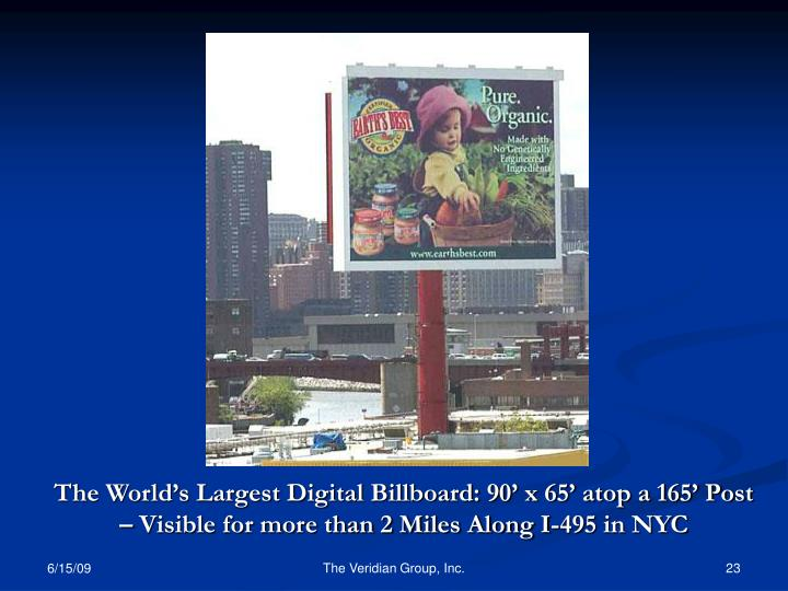 The World's Largest Digital Billboard: 90' x 65' atop a 165' Post – Visible for more than 2 Miles Along I-495 in NYC