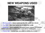 new weapons used