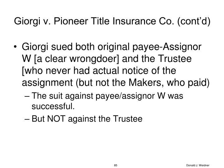Giorgi v. Pioneer Title Insurance Co. (cont'd)