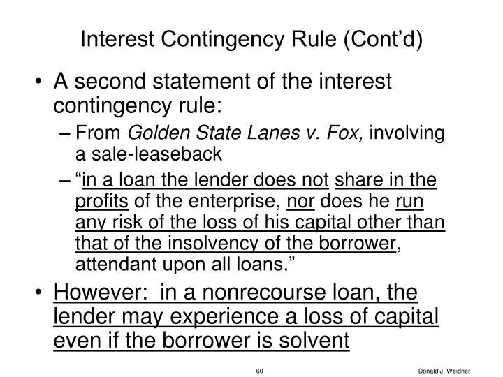 Interest Contingency Rule (Cont'd)