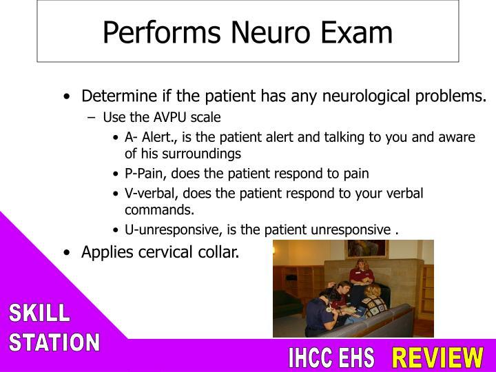 Performs Neuro Exam