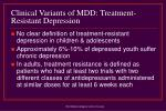 clinical variants of mdd treatment resistant depression