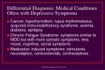 differential diagnosis medical conditions often with depressive symptoms