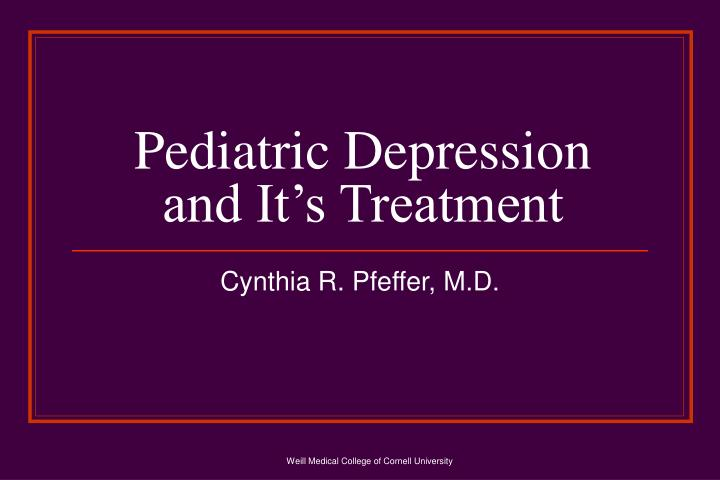 pediatric depression and it s treatment n.