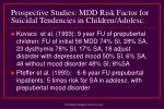 prospective studies mdd risk factor for suicidal tendencies in children adolesc