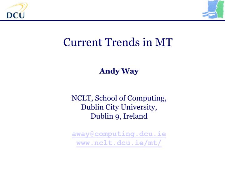 Current trends in mt