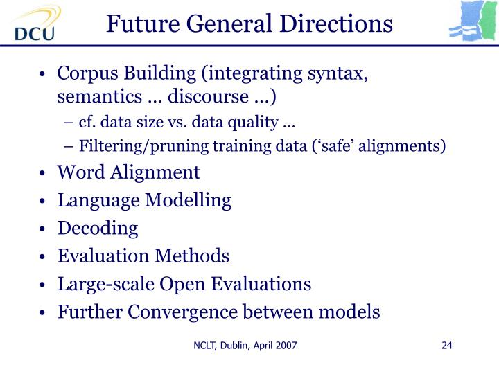 Future General Directions