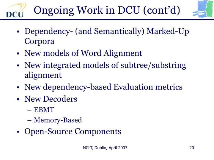 Ongoing Work in DCU (cont'd)