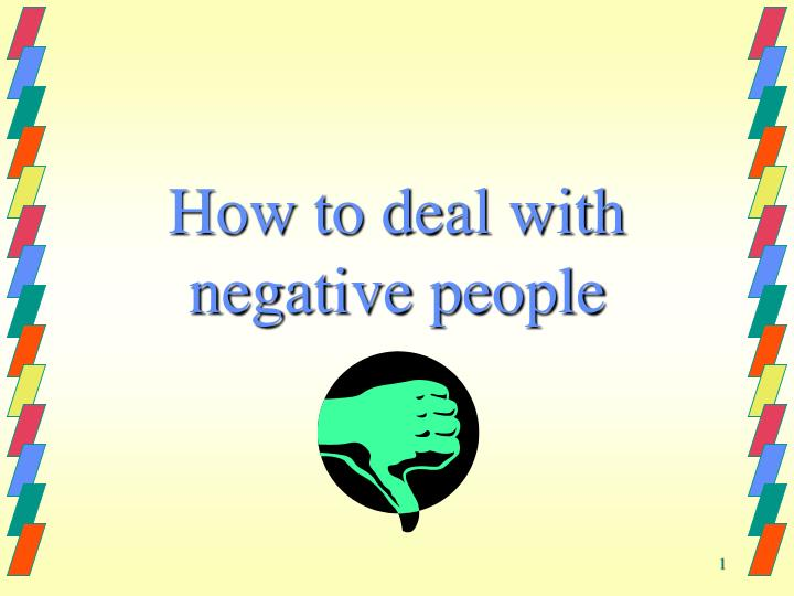 how to deal with negative people n.