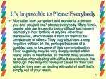 it s impossible to please everybody
