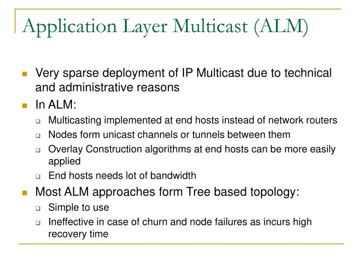 Application Layer Multicast (ALM)