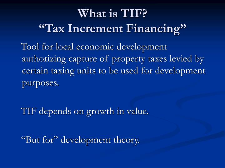 What is TIF?