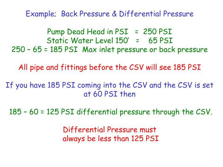 Example;  Back Pressure & Differential Pressure