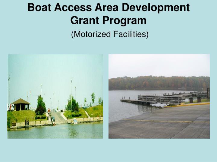 Boat Access Area Development           Grant Program