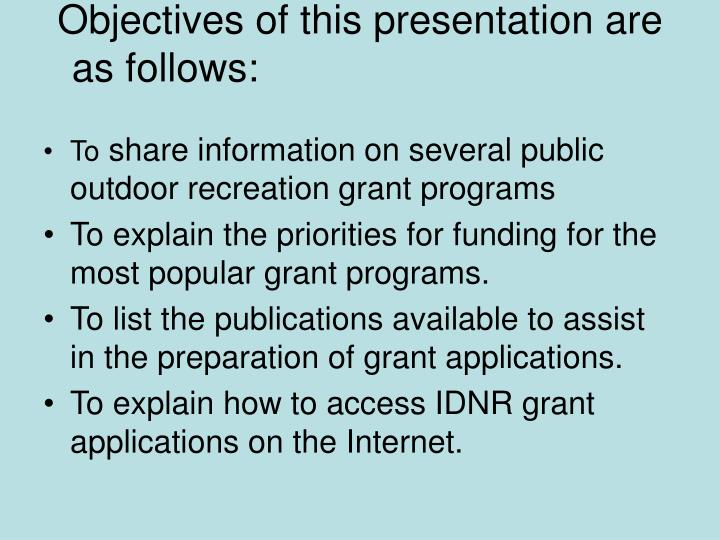 Objectives of this presentation are as follows