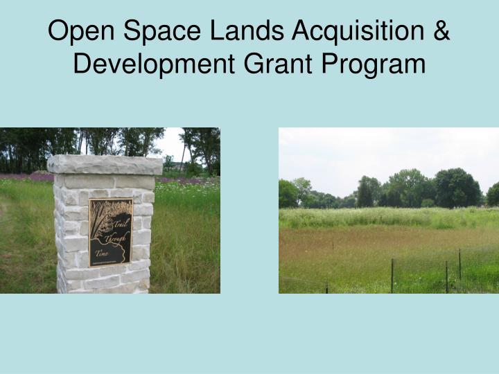 Open Space Lands Acquisition & Development Grant Program