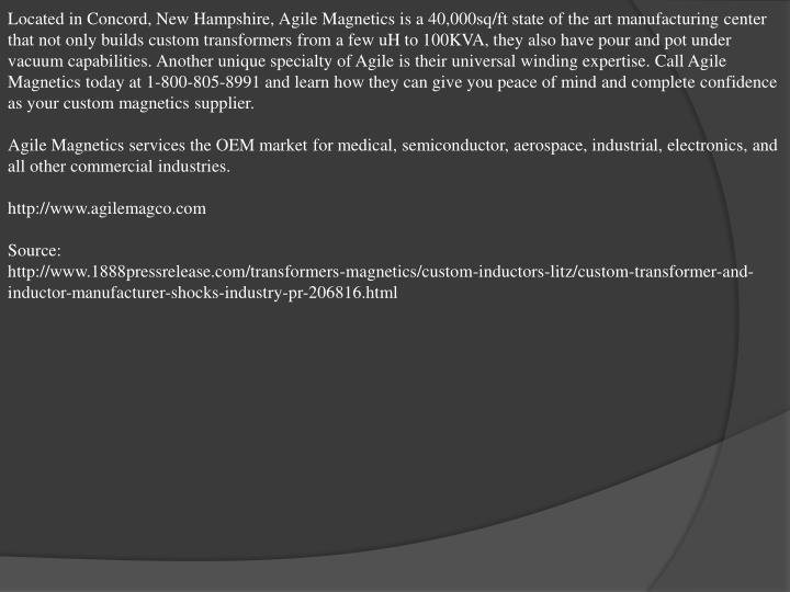 Located in Concord, New Hampshire, Agile Magnetics is a 40,000sq/ft state of the art manufacturing c...