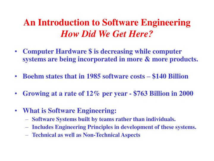 An introduction to software engineering how did we get here