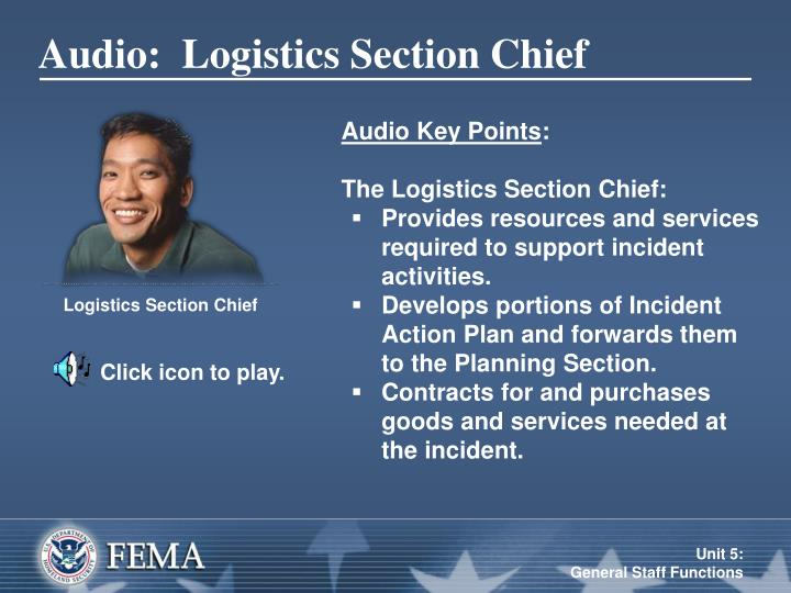 Audio:  Logistics Section Chief