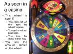as seen in a casino