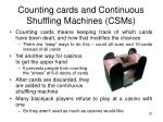 counting cards and continuous shuffling machines csms