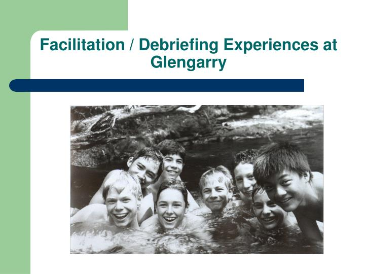 facilitation debriefing experiences at glengarry n.