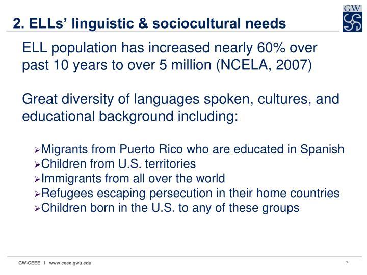 2. ELLs' linguistic & sociocultural needs