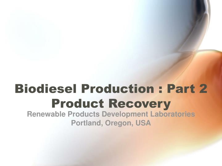 biodiesel production part 2 product recovery n.