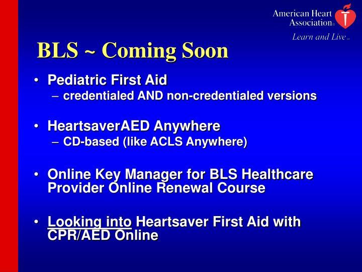 BLS ~ Coming Soon