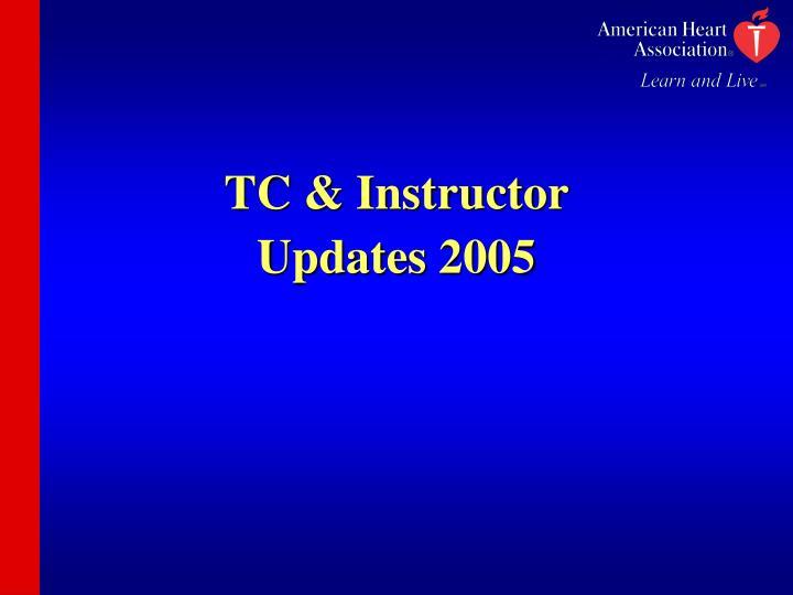 Tc instructor updates 2005