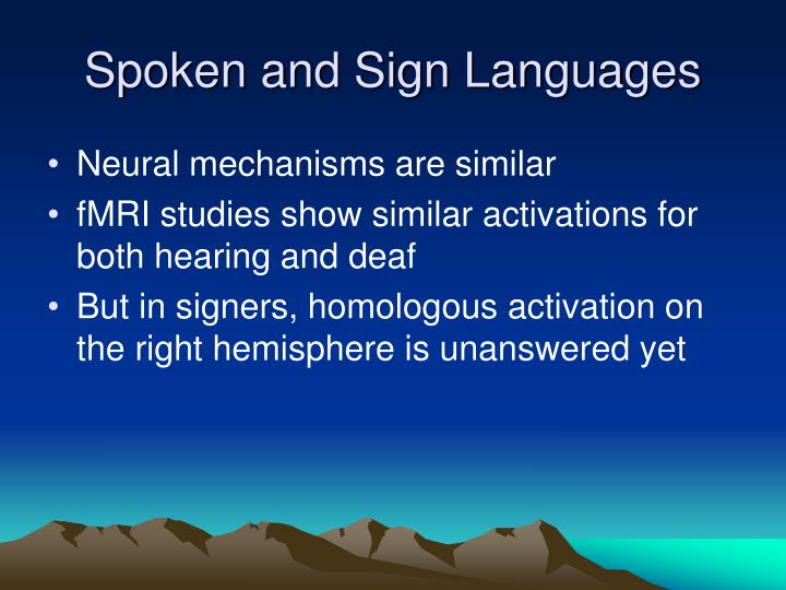 Spoken and Sign Languages