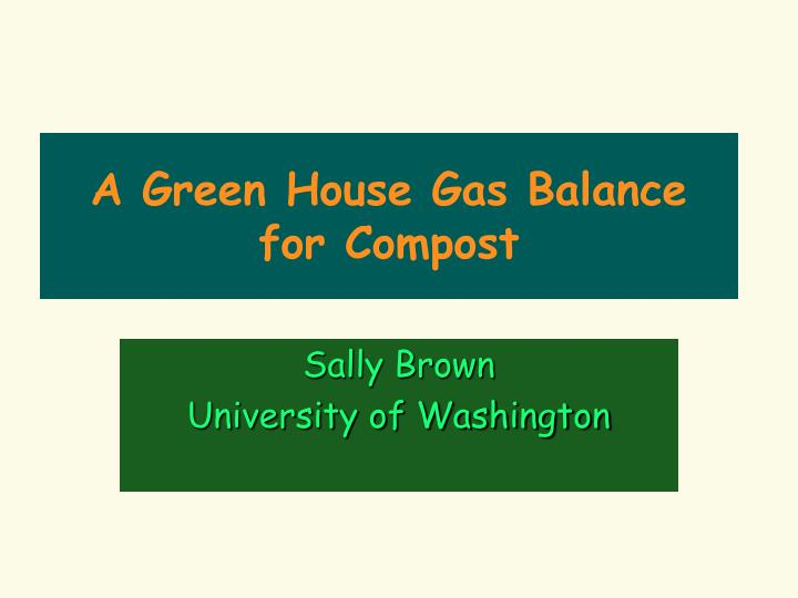 a green house gas balance for compost n.