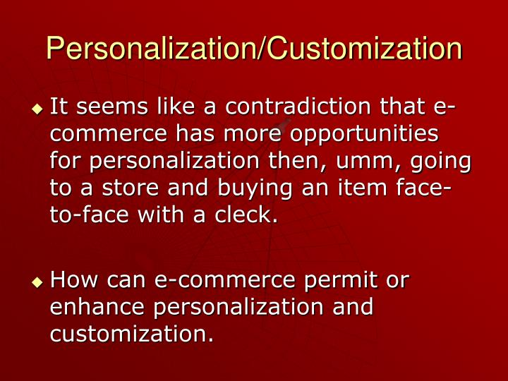 Personalization/Customization