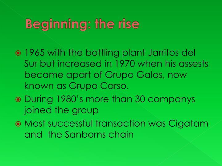 Beginning: the rise