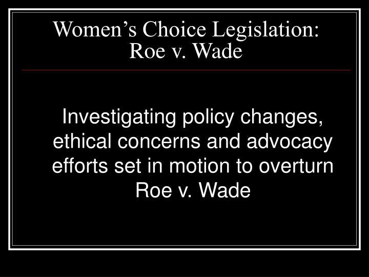 Women s choice legislation roe v wade