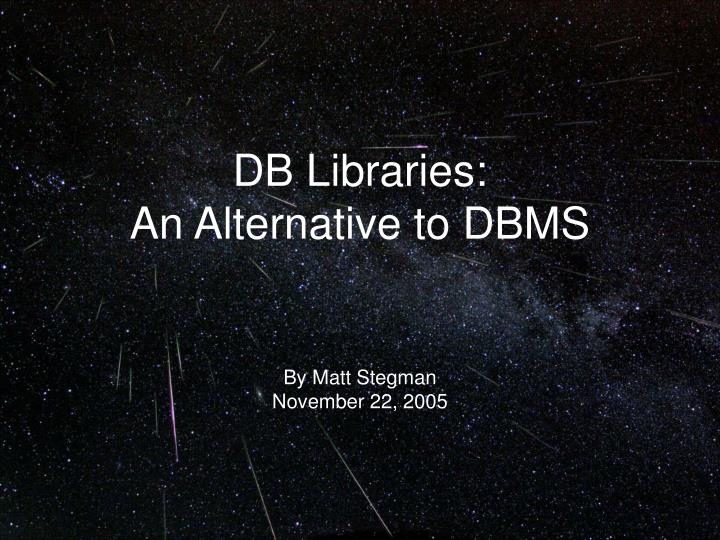 db libraries an alternative to dbms n.