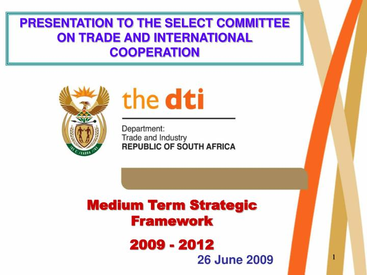 PRESENTATION TO THE SELECT COMMITTEE ON TRADE AND INTERNATIONAL COOPERATION