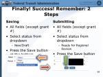 finally success remember 2 steps