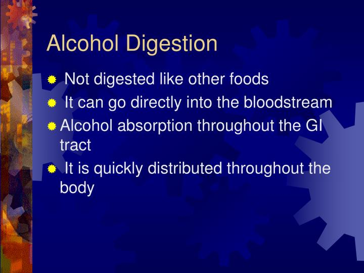 Alcohol digestion