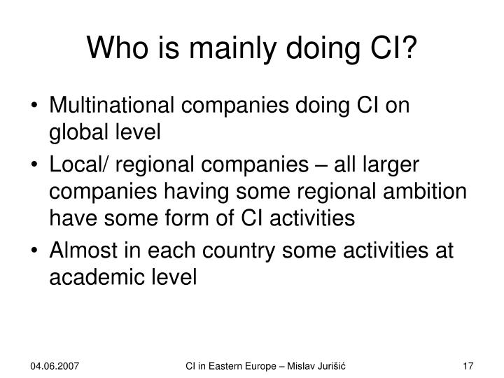Who is mainly doing CI?