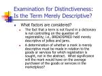 examination for distinctiveness is the term merely descriptive